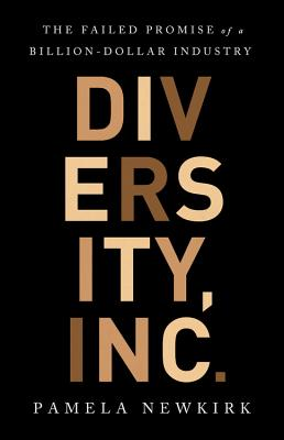 Diversity, Inc.: The Failed Promise of a Billion-Dollar Business Cover Image