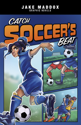 Catch Soccer's Beat (Jake Maddox Graphic Novels) Cover Image