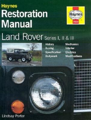Land Rover Series I, II and III Restoration Manual (Restoration Manuals) Cover Image