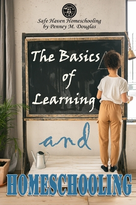 The Basics of Learning and Homeschooling: How to Erase Homeschooling Anxiety Cover Image