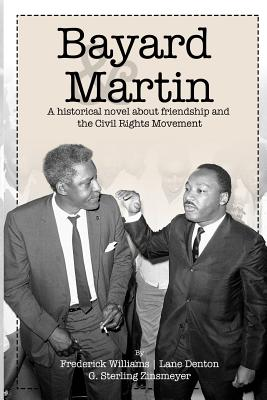 Bayard and Martin: A Historical Novel About Friendship and the Civil Rights Movement Cover Image