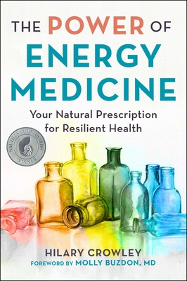 The Power of Energy Medicine: Your Natural Prescription for Resilient Health Cover Image