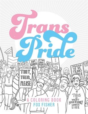 Trans Pride: A Coloring Book Cover Image