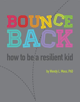 Bounce Back: How to Be a Resilient Kid Cover Image