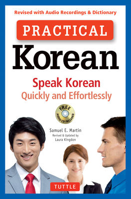 Practical Korean: Speak Korean Quickly and Effortlessly (Revised with Audio Recordings & Dictionary) Cover Image