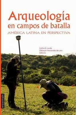 Arqueología en Campos de Batalla: América Latina en perspectiva Cover Image