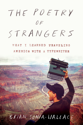 The Poetry of Strangers: What I Learned Traveling America with a Typewriter Cover Image