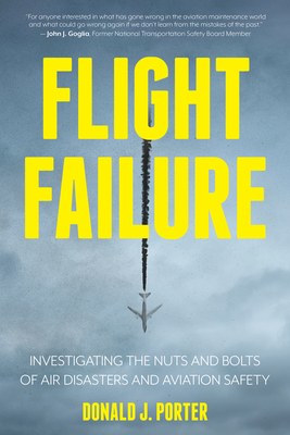 Flight Failure: Investigating the Nuts and Bolts of Air Disasters and Aviation Safety Cover Image