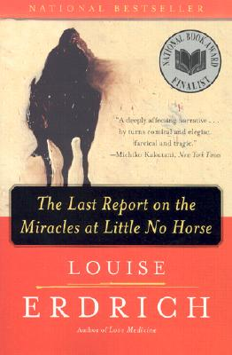 american horse louise erdrich Louise erdrich's the last report on the miracles at little no horse and  in the  sacredness of gender fluidity in many native north american.