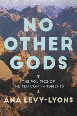 No Other Gods: The Politics of the Ten Commandments Cover Image