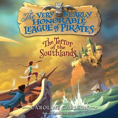 The Very Nearly Honorable League of Pirates: The Terror of the Southlands Unabr Cover Image