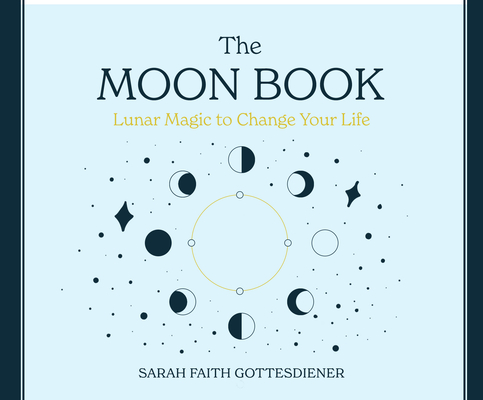 The Moon Book: Lunar Magic to Change Your Life Cover Image