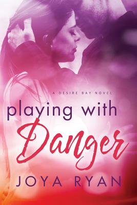 Playing with Danger (Desire Bay #2) Cover Image