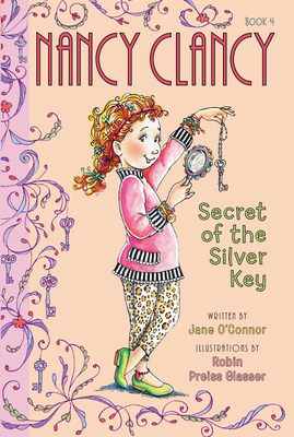 Fancy Nancy: Nancy Clancy, Secret of the Silver Key Cover Image