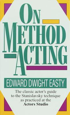 On Method Acting: The Classic Actor's Guide to the Stanislavsky Technique as Practiced at the Actors Studio Cover Image