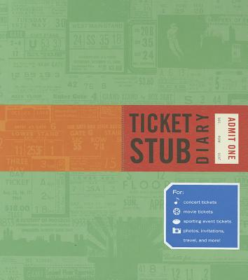 Ticket Stub Diary: (Revised) (Travel Diary, Travel Journal, Scrapbook Journal) Cover Image