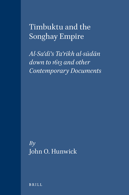 Timbuktu and the Songhay Empire: Al-Sa'dī's Ta'rīkh Al-Sūdān Down to 1613 and Other Contemporary Documents Cover Image