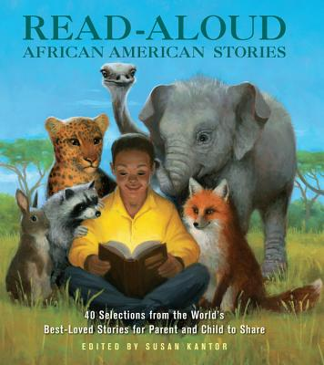 Read-Aloud African-American Stories: 40 Selections from the World's Best-Loved Stories for Parent and Child to Share Cover Image