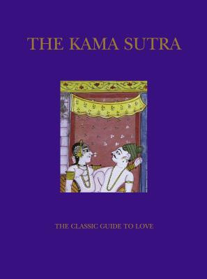 The Kama Sutra: The Classic Guide to Love Cover Image
