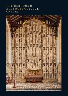 The Reredos of All Souls College Oxford Cover Image