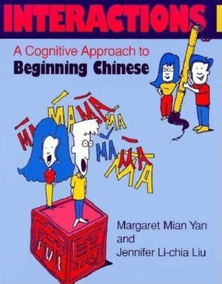Interactions I [Text ] Workbook]: A Cognitive Approach to Beginning Chinese (Chinese in Context Language Learning) Cover Image