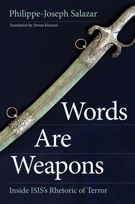 Words Are Weapons: Inside ISIS's Rhetoric of Terror Cover Image