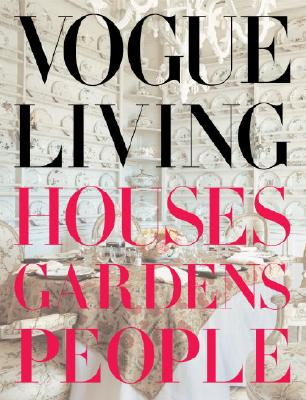 Vogue Living: Houses, Gardens, People: Houses, Gardens, People Cover Image