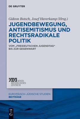 Jugendbewegung, Antisemitismus Und Rechtsradikale Politik: Vom