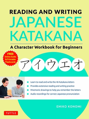 Reading and Writing Japanese Katakana: A Character Workbook for Beginners (Audio Download & Printable Flash Cards) Cover Image