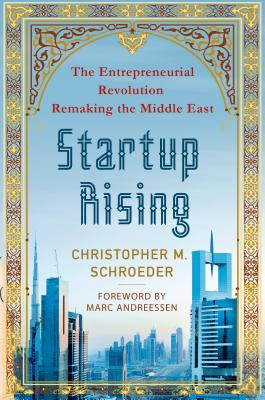 Startup Rising: The Entrepreneurial Revolution Remaking the Middle East Cover Image