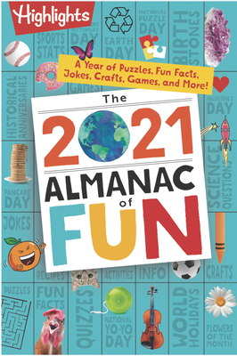 The 2021 Almanac of Fun: A Year of Puzzles, Fun Facts, Jokes, Crafts, Games, and More! (Highlights Almanac of Fun) Cover Image