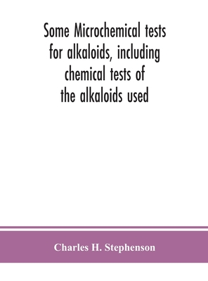 Some microchemical tests for alkaloids, including chemical tests of the alkaloids used Cover Image