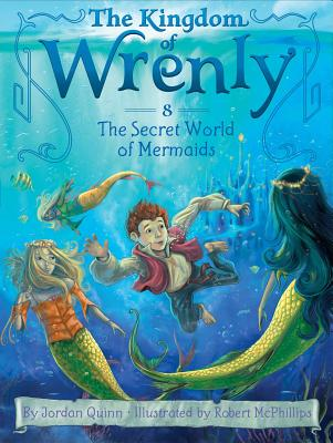 The Secret World of Mermaids (The Kingdom of Wrenly #8) Cover Image