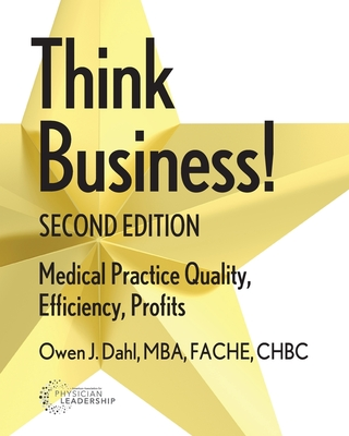 Think Business! Medical Practice Quality, Efficiency, Profits, 2nd Edition Cover Image