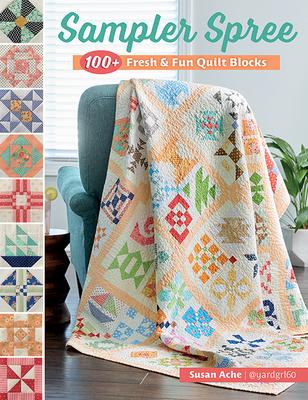 Sampler Spree: 100+ Fresh & Fun Quilt Blocks Cover Image