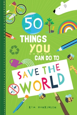 50 Things You Can Do to Save the World Cover Image