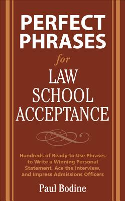 Perfect Phrases for Law School Acceptance: Hundreds of Ready-To-Use Phrases to Write a Winning Personal Statement, Ace the Interview, and Impress Admi Cover Image