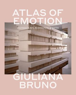 Atlas of Emotion: Journeys in Art, Architecture, and Film Cover Image