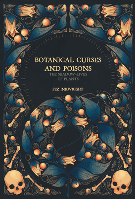Botanical Curses and Poisons: The Shadow-Lives of Plants Cover Image