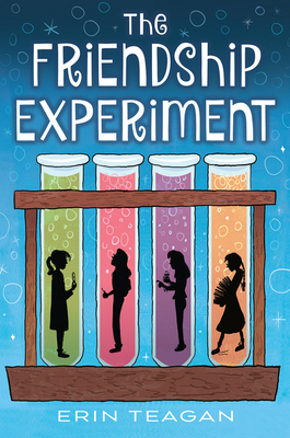 The Friendship Experiment by Erin Teagan
