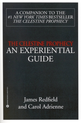 The Celestine Prophecy: AN EXPERIENTIAL GUIDE Cover Image