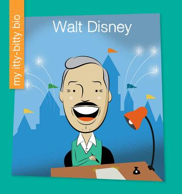 Walt Disney (My Itty-Bitty Bio) Cover Image