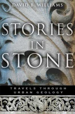 Stories in Stone: Travels Through Urban Geology Cover Image