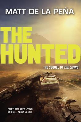 The Hunted by Matt de la Pena.