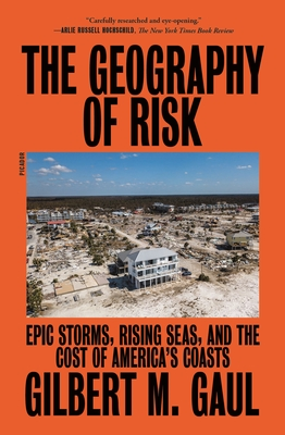 The Geography of Risk: Epic Storms, Rising Seas, and the Cost of America's Coasts Cover Image