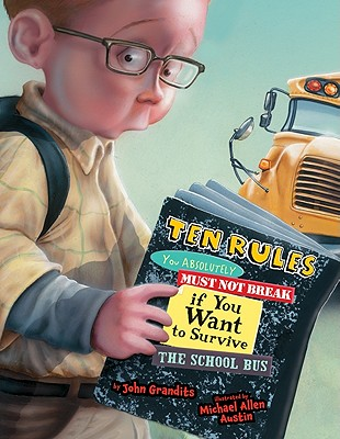Ten Rules You Absolutely Must Not Break If You Want to Survive the School Bus Cover
