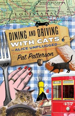 Dining and Driving with Cats: Alice Unplugged Cover Image