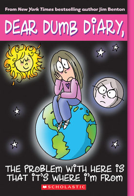 The Problem with Here Is That it's Where I'm From (Dear Dumb Diary #6) Cover Image
