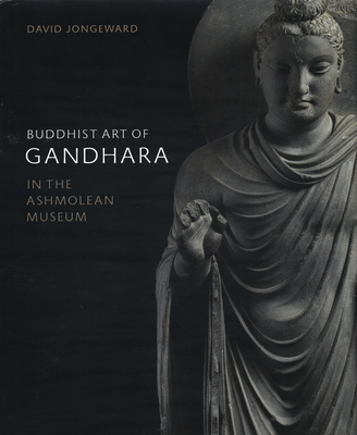 Buddhist Art Of Gandhara In The Ashmolean Museum Brookline Booksmith