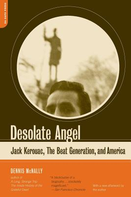 Desolate Angel: Jack Kerouac, The Beat Generation, And America Cover Image